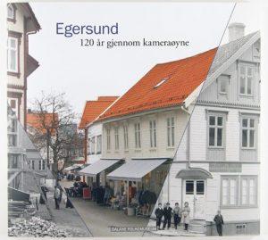 Egersund - 120 år gjennom kameraøyne. Bokas framside.